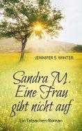 eBook: Sandra M. Eine Frau gibt nicht auf