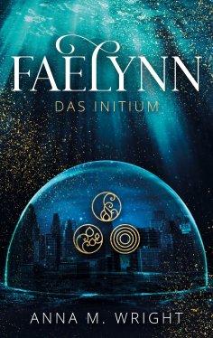 eBook: Faelynn - Das Initium