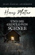 eBook: Hans Matter und die Geduld von Schnee