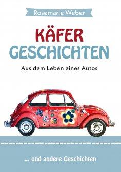 eBook: Käfergeschichten - Aus dem Leben eines Autos