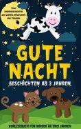 eBook: Gute Nacht Geschichten ab 3 Jahren: Tolle Kindergeschichten zum Lernen, Einschlafen und Träumen - Vo