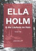 ebook: Ella Holm und die Läuferin im Hain