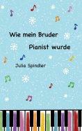 eBook: Wie mein Bruder Pianist wurde