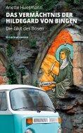 ebook: Das Vermächtnis der Hildegard von Bingen - Die Glut des Bösen