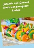 eBook: Schlank und Gesund durch ausgewogenes kochen