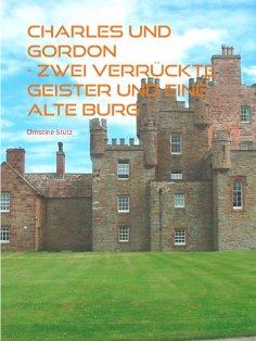 eBook: Charles und Gordon -  Zwei verrückte Geister und eine alte Burg