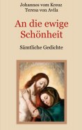 ebook: An die ewige Schönheit - Sämtliche Gedichte