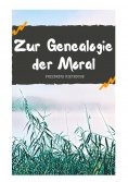 ebook: Zur Genealogie der Moral