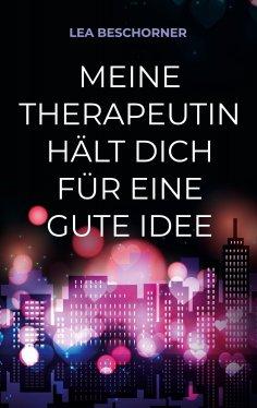 eBook: Meine Therapeutin hält dich für eine gute Idee