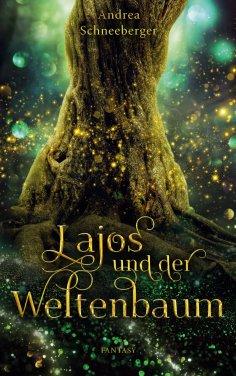 ebook: Lajos und der Weltenbaum