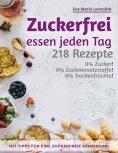 eBook: Zuckerfrei essen jeden Tag