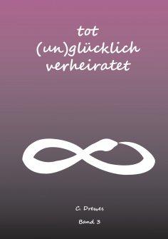 eBook: Tot (Un) Glücklich verheiratet