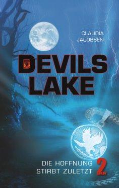 ebook: Devils Lake - Die Hoffnung stirbt zuletzt