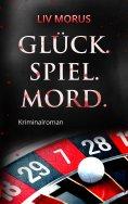 ebook: Glück. Spiel. Mord.