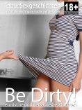 ebook: Be Dirty! - erotische Sexgeschichten