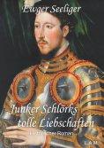 eBook: Junker Schlörks tolle Liebschaften