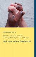 eBook: Kenia - Deutschland. Der legale Weg ist der härteste