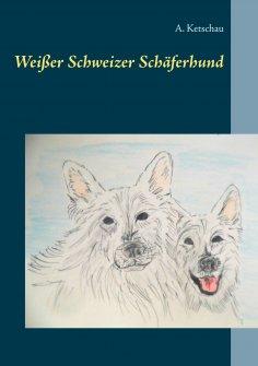 eBook: Weißer Schweizer Schäferhund