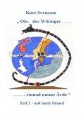 eBook: Ole - der Wikinger - Teil 2  -  einmal umme Ärde -  auf nach Island