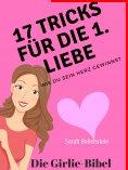 ebook: 17 Tricks für die erste Liebe - Die Girlie-Bibel