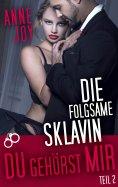 eBook: Die folgsame Sklavin (Teil 2)