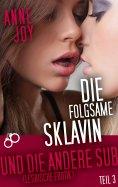eBook: Die folgsame Sklavin (Teil 3)