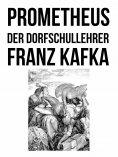 eBook: Prometheus und Der Dorfschullehrer