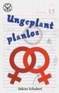 eBook: Ungeplant planlos