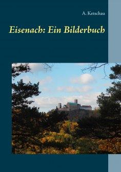 eBook: Eisenach: Ein Bilderbuch