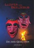 eBook: Luzifer von Beelzebub - Die zwei Gesichter