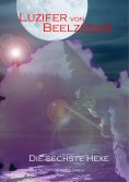 ebook: Luzifer von Beelzebub - Die sechste Hexe
