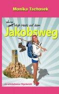 eBook: Ohne Highheels auf dem Jakobsweg