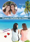eBook: Frauen Gefühle im Chaos