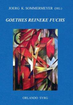 eBook: Johann Wolfgang von Goethes Reineke Fuchs