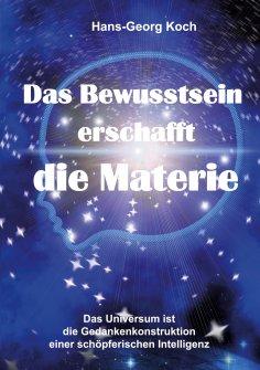 eBook: Das Bewusstsein erschafft die Materie