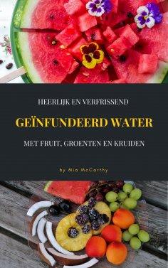 eBook: Heerlijk En Verfrissend Geïnfundeerd Water Met Fruit, Groenten En Kruiden