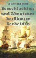 eBook: Seeschlachten und Abenteuer berühmter Seehelden: Das Buch der Admirale