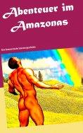 ebook: Abenteuer im Amazonas