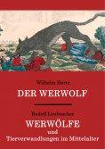 eBook: Der Werwolf / Werwölfe und Tierverwandlungen im Mittelalter