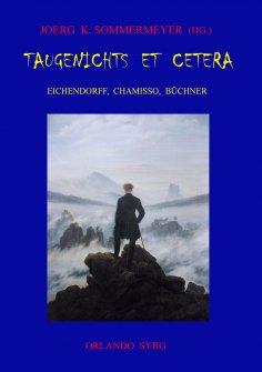 ebook: Taugenichts et cetera: Eichendorff, Chamisso, Büchner