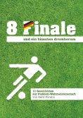 eBook: 8 Finale und ein bisschen drumherum ...