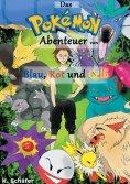 ebook: Das Pokémon-Abenteuer von Blau, Rot und Gelb