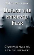 eBook: Defeat the primeval fear