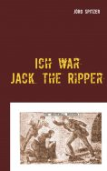 eBook: Ich war Jack the Ripper