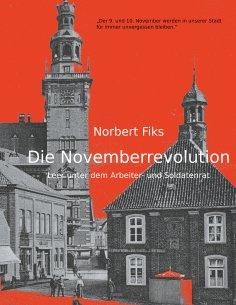 ebook: Die Novemberrevolution