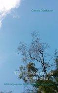 """eBook: """"Der Himmel ist hier anders blau ..."""""""