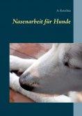eBook: Nasenarbeit für Hunde
