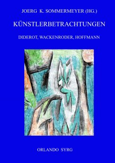 ebook: Künstlerbetrachtungen: Diderot, Wackenroder, Hoffmann