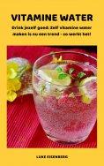 ebook: VITAMINE WATER - Drink jezelf gezond