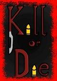 eBook: Kill or die